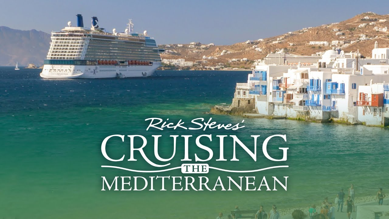 Read more about the article Rick Steves' Cruising the Mediterranean