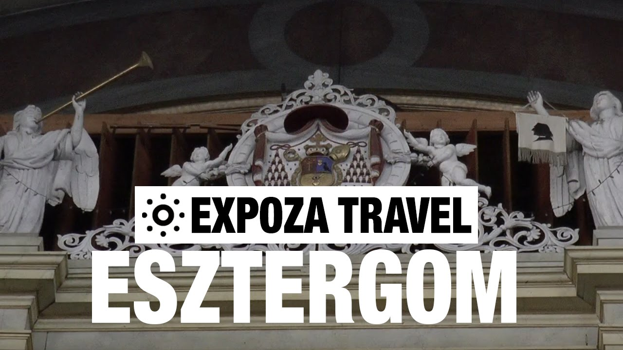 Read more about the article Esztergom (Hungary) Vacation Travel Video Guide
